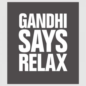 Gandhi Says Relax Tee