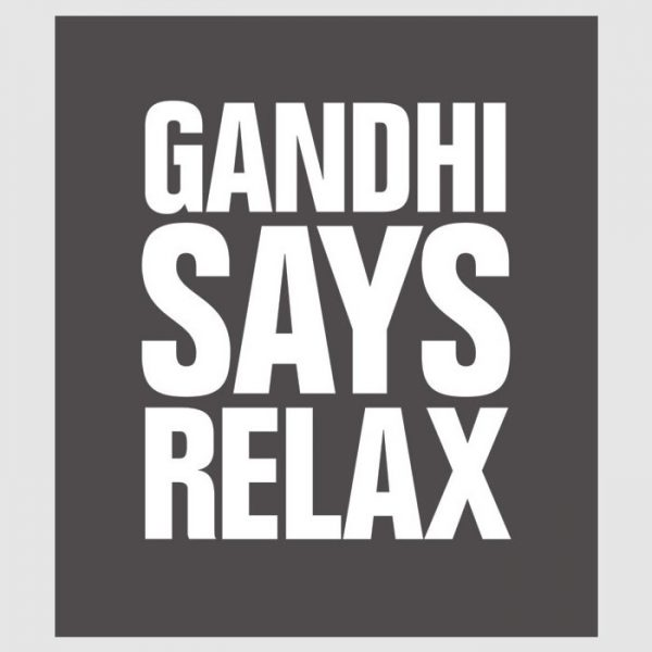 Gandhi Says Relax Tee Shirt