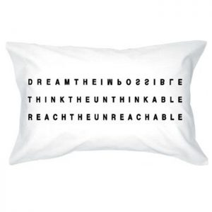 DREAM THE IMPOSSIBLE Pillowcase