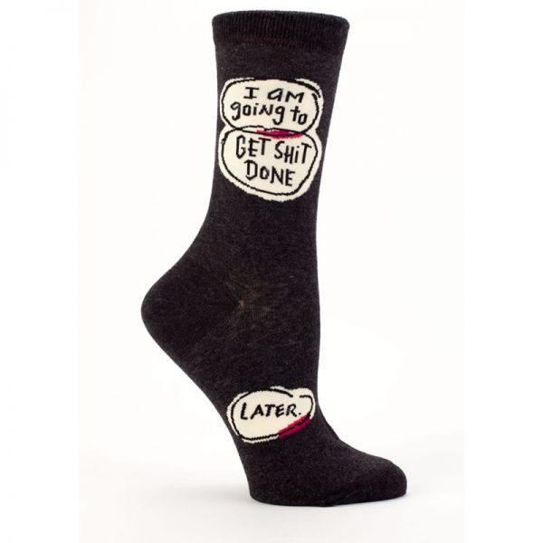Get Sh*t Done Later Socks